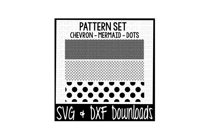 Chevron SVG * Mermaid SVG * Polka Dot SVG * Patterns Cut File