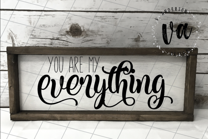 You are my Everything SVG