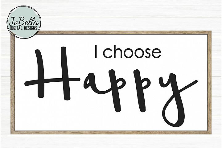 I Choose Happy SVG and Printable Motivational Quote
