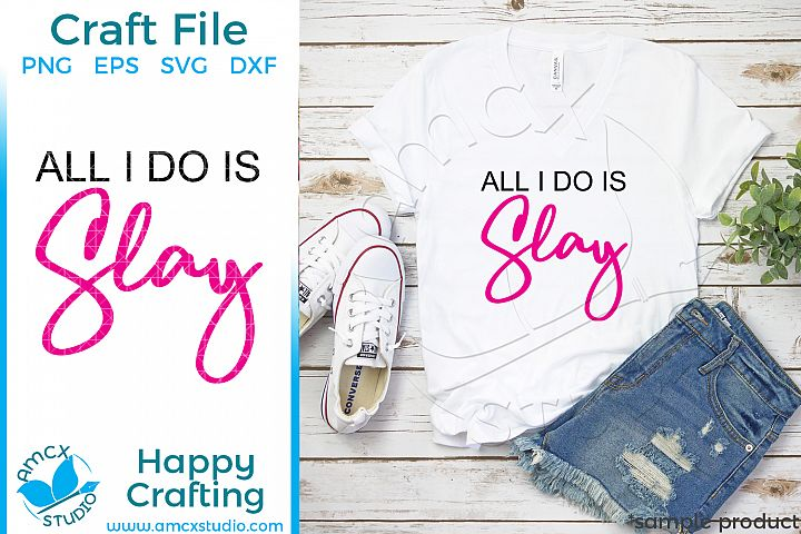 I Slay SVG file