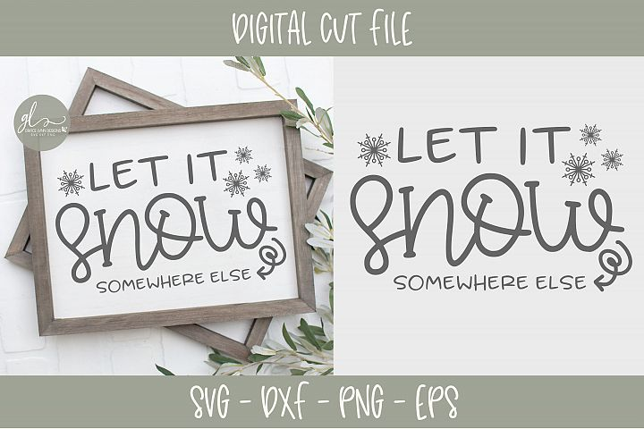 Let It Snow Somewhere Else - SVG