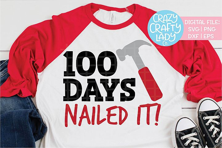 100 Days Nailed It School SVG DXF EPS PNG Cut File