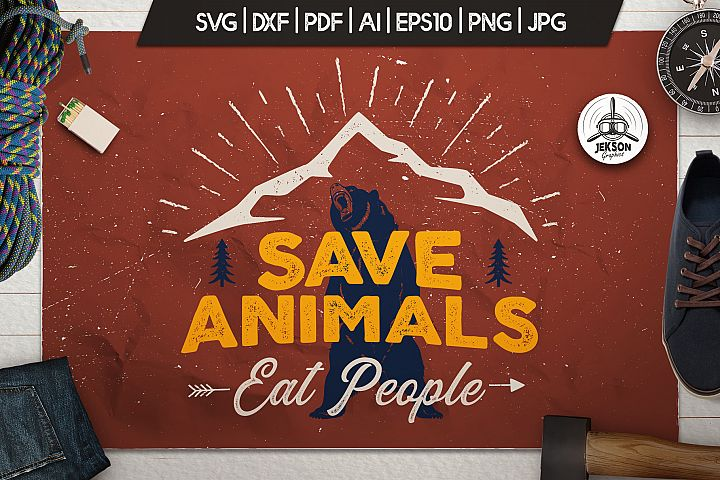 Save Animals SVG Cut File - Funny Adventure T-Shirt Camp png
