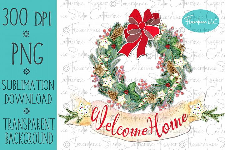 Welcome Home Wreath - PNG Christmas Sublimation Design