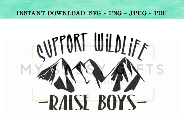 Support Wildlife Raise Boys Funny Mom SVG Design