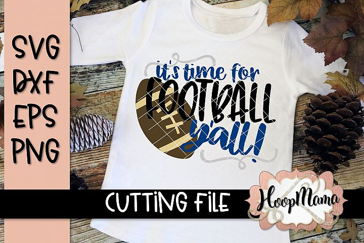 Its Time For Football Yall - Football SVG Cutting File