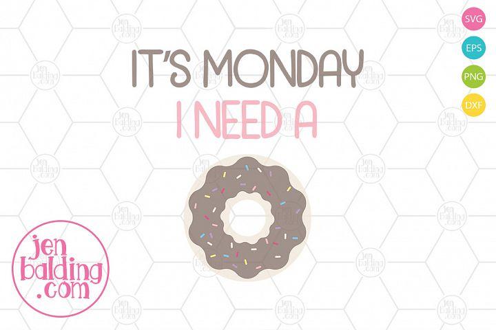 Its Monday I Need a Doughnut SVG