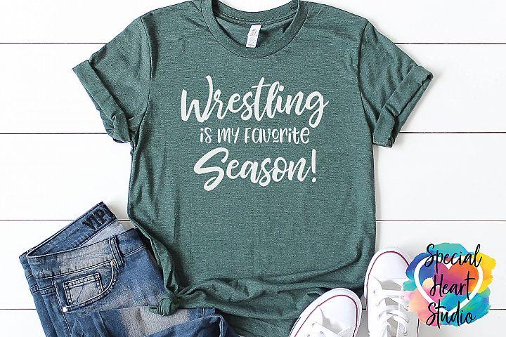 Wrestling is my Favorite Season - A Wrestling SVG Cut File