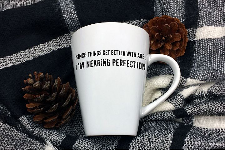 Since Things Get Better With Age SVG Sublimation, Sarcasm