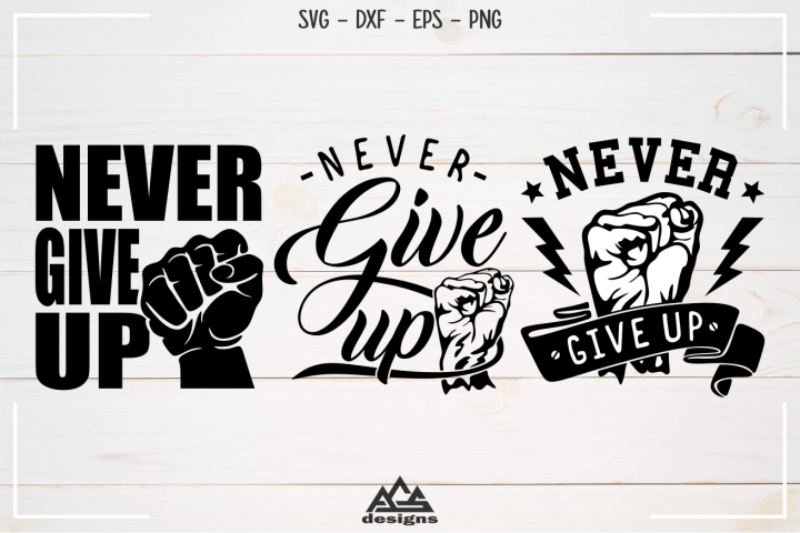 Never Give Up Quote Svg Design