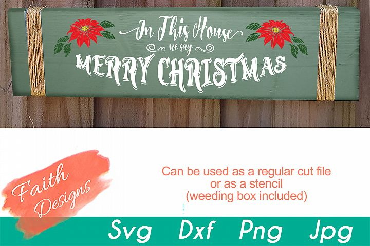 In This House We Say Merry Christmas Porch Sign SVG
