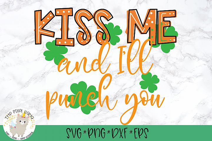 Kiss Me And Ill Punch You St Patricks SVG Cut File