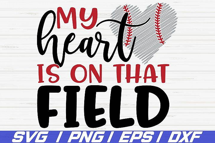 My heart is on that field SVG / Baseball Svg / Cricut / Dxf