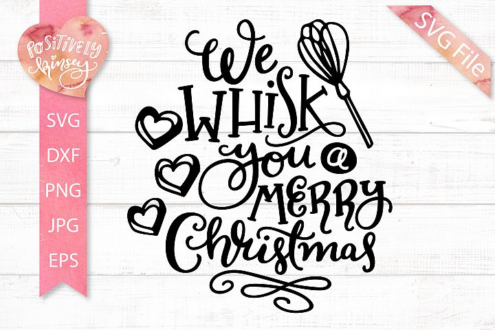 We Whisk You a Merry Christmas SVG, Christmas Baking SVG