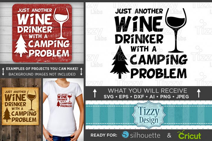 Just Another Wine Drinker With A Camping Problem SVG - Wine Bottle Svg - Camper Sign - Camper Decor - Camper Clipart - Tree Svg - 642
