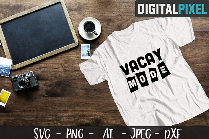 Vacay Mode SVG PNG DXF Circut Cut - Vacation Crafters SVG example image 1