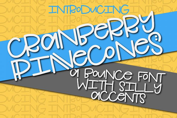 Cranberry Pinecones - A Bounce Font With Silly Accents