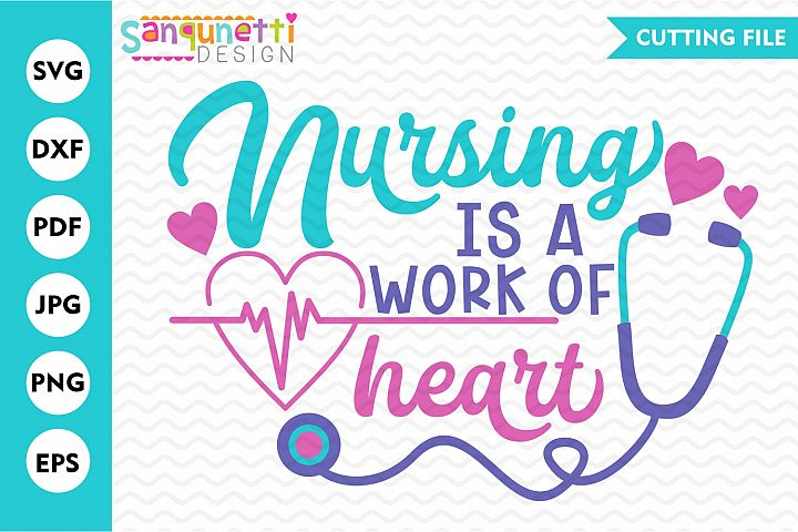 Nursing is a work of heart SVG, medical cutting file