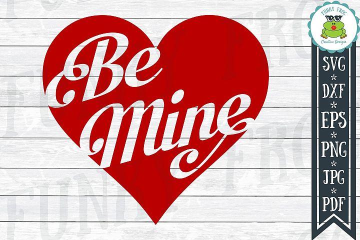 Be Mine Valentine - Valentine SVG Cut File