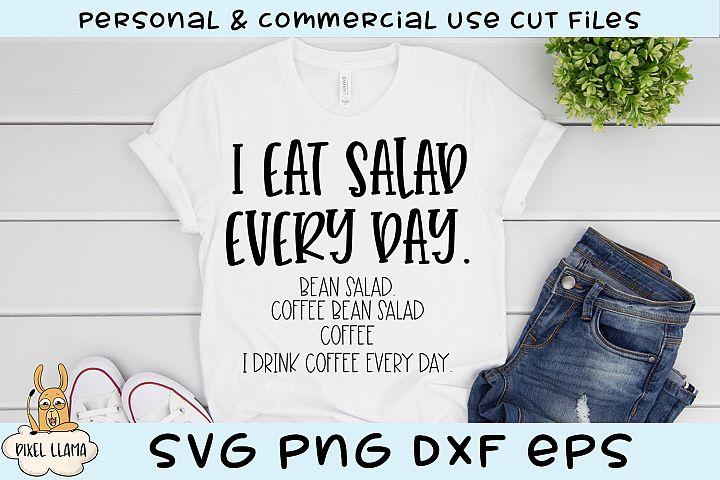 I Eat Salad Every Day Bean Salad Coffee Bean Salad Funny SVG