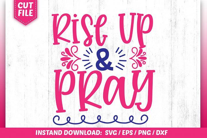 Rise Up & Pray SVG