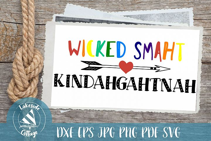 Wicked Smaht Kindahgahtnah - Boston Accent Inspired svg