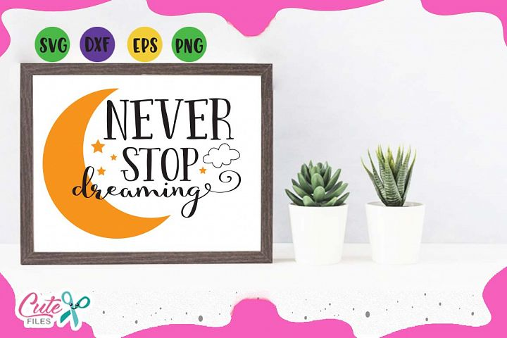 Motivational quotes, Never stop dreaming SVG cut file