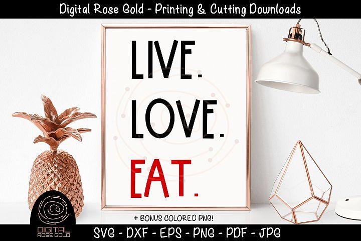 Live Love Eat - Funny Food SVG, Loves Eating Kitchen SVG