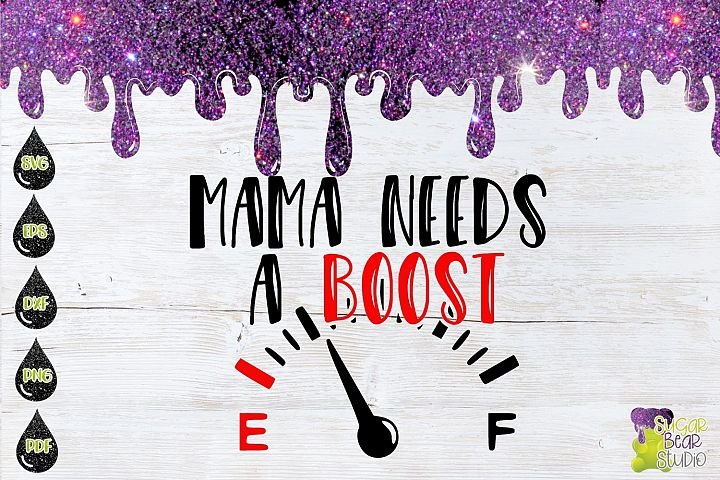 Mama Needs A Boost SVG