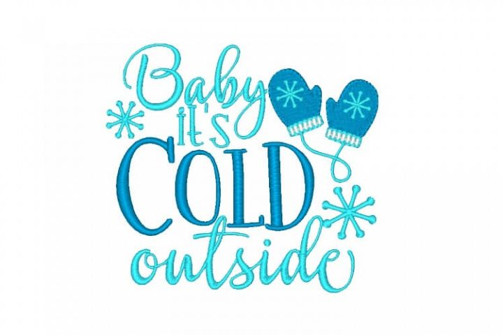 Baby its Cold Outside Embroidery Design Quote Winter Saying