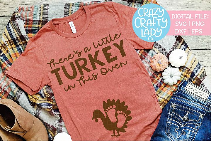 Theres a Little Turkey in This Oven SVG DXF PNG Cut File