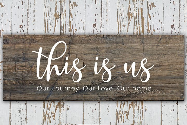 This is us Our Journey. Our Love. Our home svg file