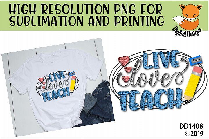 Live Love Teach Teacher Sublimation Design