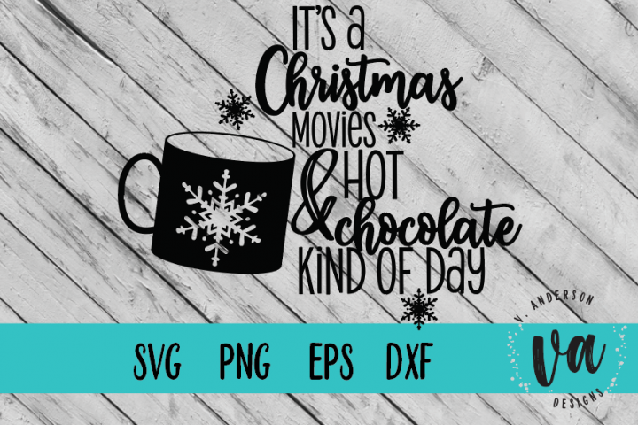 Its a Christmas Movies and Hot Chocolate Kind of Day SVG
