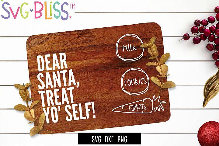 Dear Santa Treat Yo Self SVG- Cookies for Santa Board SVG