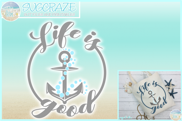 Life Is Good Quote with Anchor and Bubbles SVG