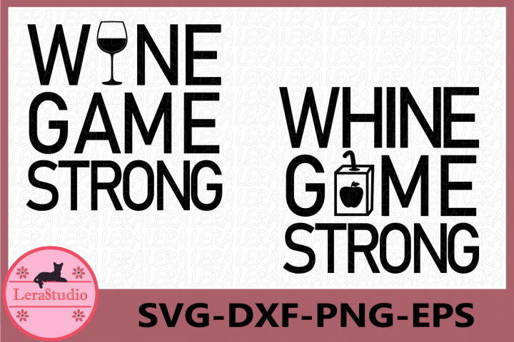 Wine and Whine Game Strong Svg, Cutting File Svg