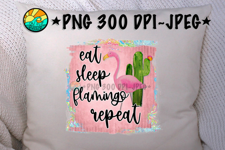 Eat Sleep Flamingo Repeat - PNG for Sublimation