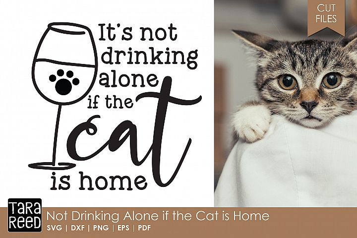Its Not Drinking Alone if the Cat is Home - Wine Cut Files
