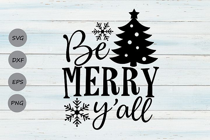Be Merry Yall Svg, Christmas Svg, Merry Christmas Svg.