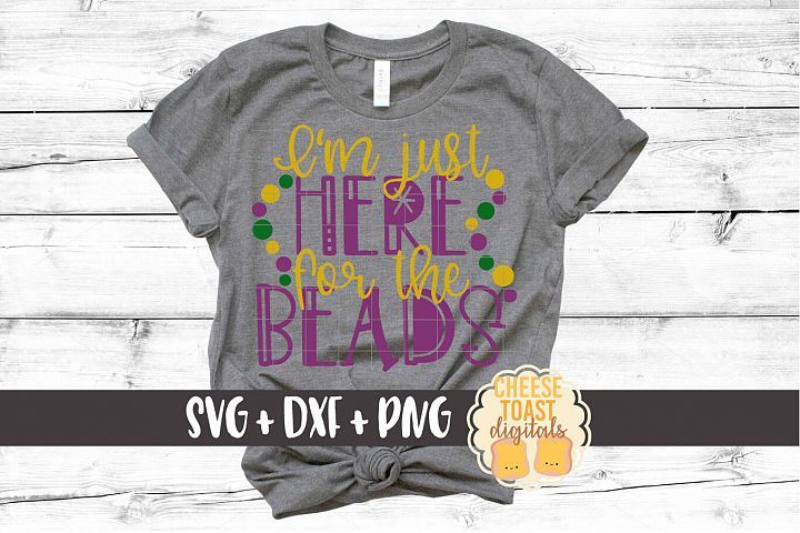 Im Just Here For The Beads - Mardi Gras SVG PNG DXF File