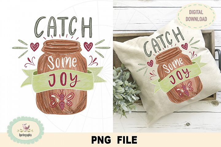 Catch some joy, PNG file, sublimation, DTG print design