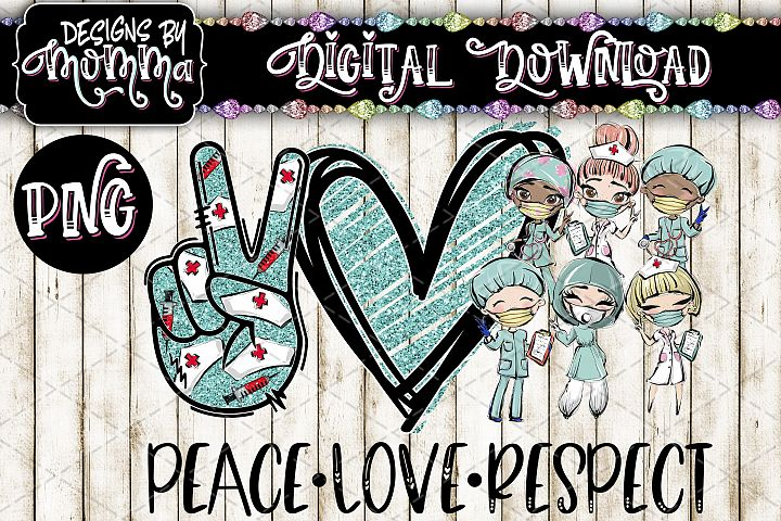 Peace Love Respect Nurses and Doctors PNG Sublimation