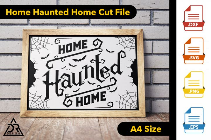 Home Haunted Home A4 Cut File