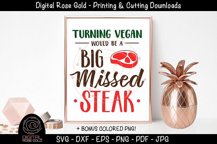Turning Vegan Big Missed Steak - Funny Meat SVG, Vegan SVG