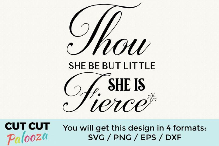 Thou she be but little, she is fierce