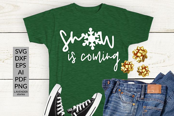 Snow is coming SVG - Christmas SVG - Snow SVG