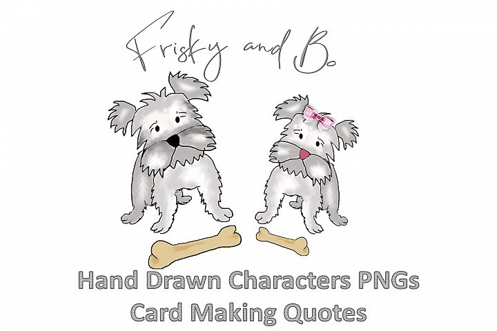 Original Hand drawn Characters. Frisky and Bo with quotes