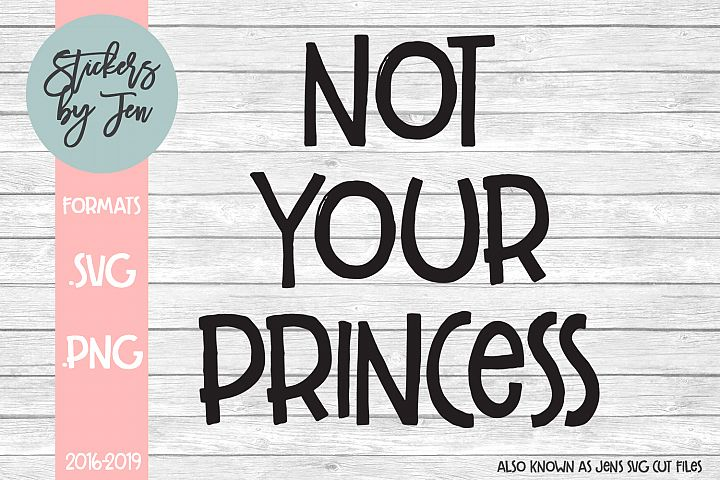 Not Your Princess SVG Cut File