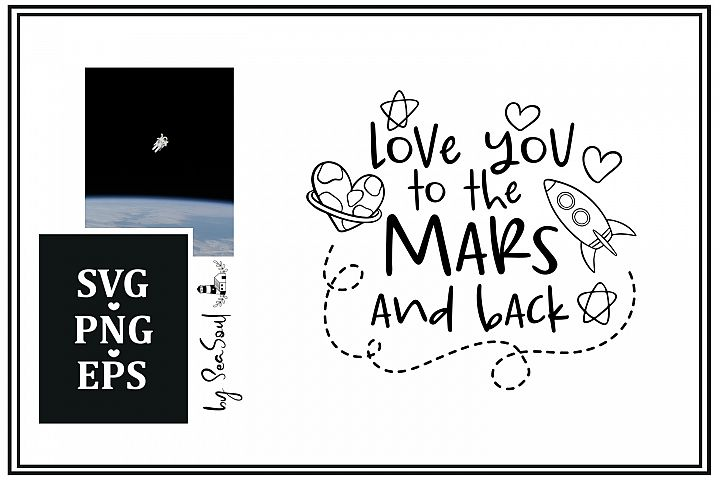 Love you to the Mars and back SVG, EPS, PNG